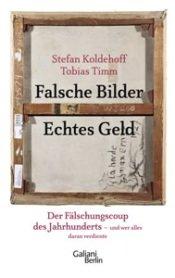 """Falsche Bilder echtes Geld Quelle galiani de - Buch über Wolfgang Beltracchi: """"Falsche Bilder – Echtes Geld"""""""